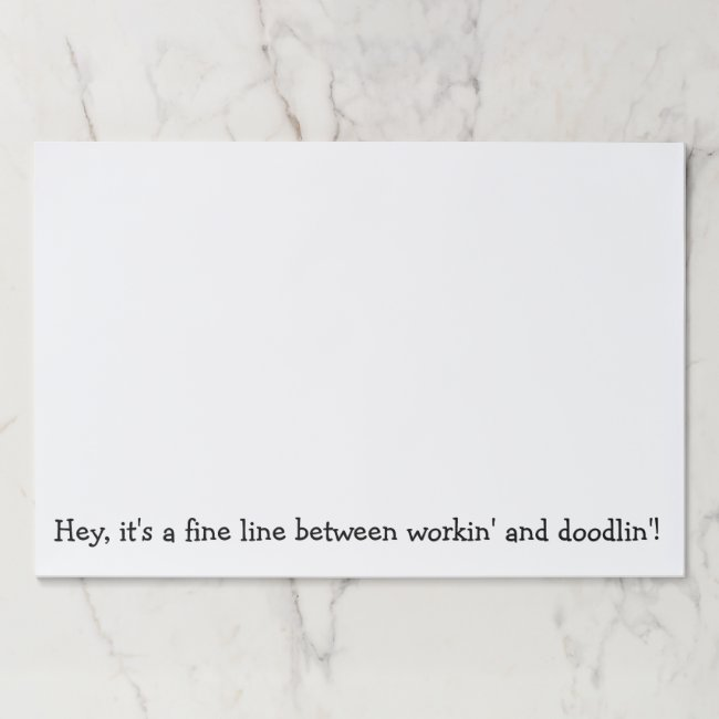 Funny Text Workin' or Doodlin'? Desk Scratch Paper
