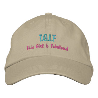 "Funny TGIF ""This girl is fabulous"" aqua pink Embroidered Hat"