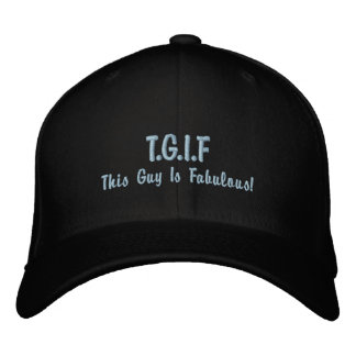 """Funny TGIF """"This guy is fabulous"""" mens Embroidered Baseball Cap"""