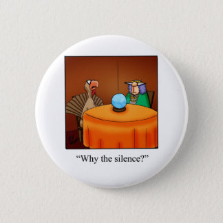 Funny Thanksgiving Turkey Fortune Cartoon Gifts! Button