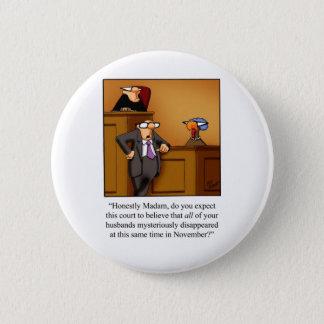 Funny Thanksgiving Turkey Trial! Pinback Button