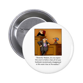 Funny Thanksgiving Turkey Trial! Pinback Button