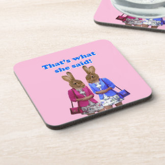 Funny that's what she said text coaster