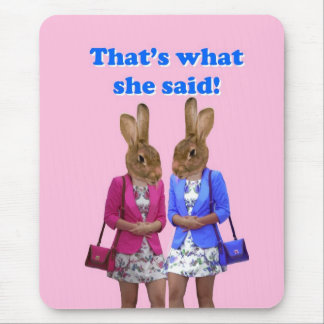 Funny that's what she said text mouse pad