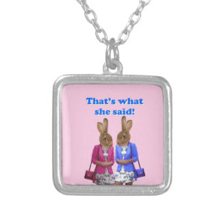 Funny that's what she said text silver plated necklace