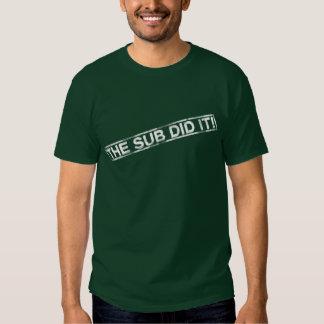 Funny The Sub Did It Shirt. T Shirt