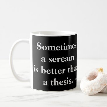 LiteraryLasts Funny Thesis Scream Mug  - text on both sides