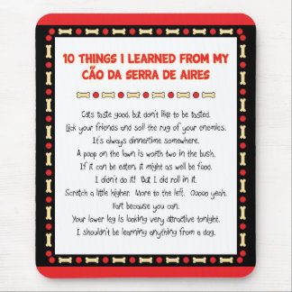 Funny Things I Learned From Cão da Serra de Aires Mouse Pad