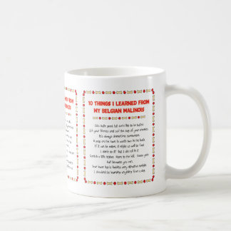 Funny Things I Learned From My Belgian Malinois Classic White Coffee Mug