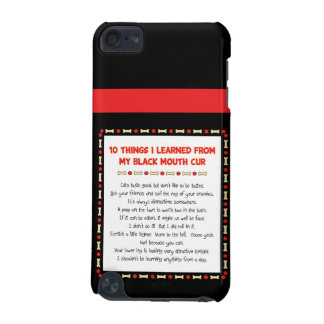 Funny Things I Learned From My Black Mouth Cur iPod Touch 5G Covers
