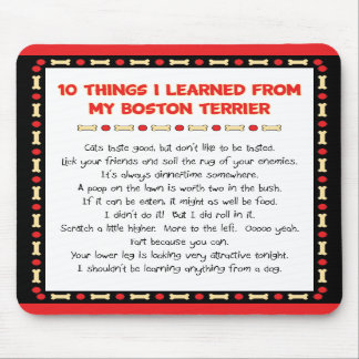 Funny Things I Learned From My Boston Terrier Mousepad
