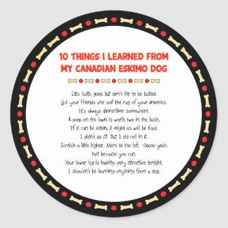 Funny Things I Learned From My Canadian Eskimo Dog Classic Round Sticker