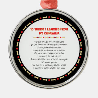 Funny Things I Learned From My Chihuahua Round Metal Christmas Ornament