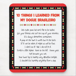Funny Things I Learned From My Dogue Brasileiro Mouse Pad