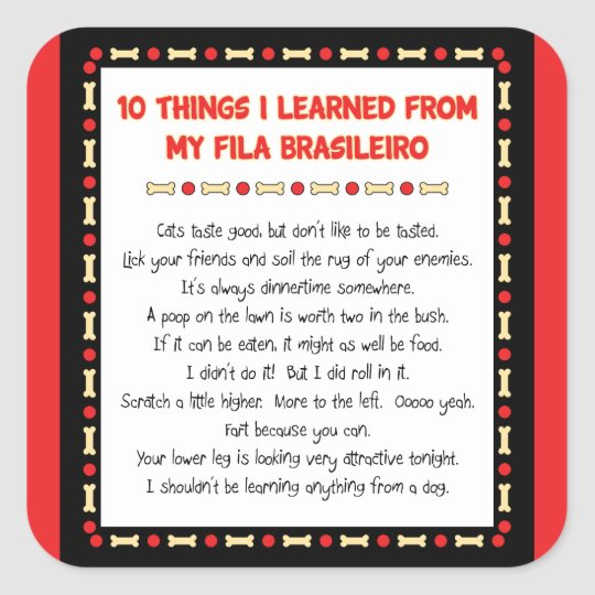 Funny Things I Learned From My Fila Brasileiro Square Sticker