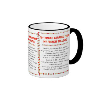 Funny Things I Learned From My French Bulldog Ringer Coffee Mug