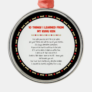 Funny Things I Learned From My Kishu Ken Round Metal Christmas Ornament