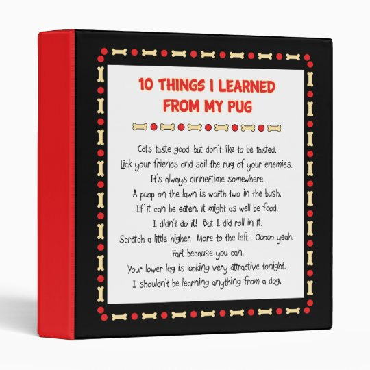 Funny Things I Learned From My Pug 3 Ring Binder