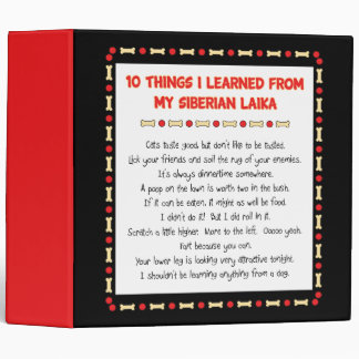 Funny Things I Learned From My Siberian Laika 3 Ring Binder
