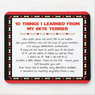 Funny Things I Learned From My Skye Terrier Mousepad