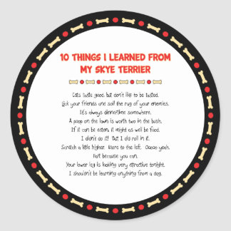 Funny Things I Learned From My Skye Terrier Round Sticker