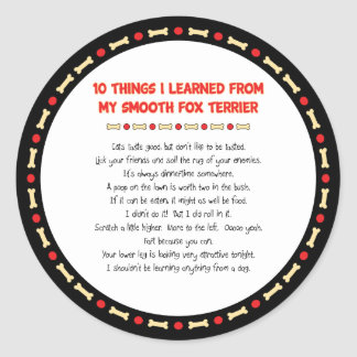 Funny Things I Learned From My Smooth Fox Terrier Round Stickers