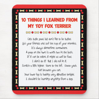 Funny Things I Learned From My Toy Fox Terrier Mouse Pad