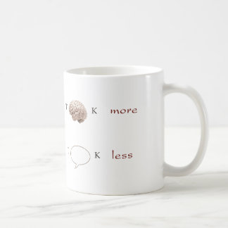 Funny Think more Talk Less Mug
