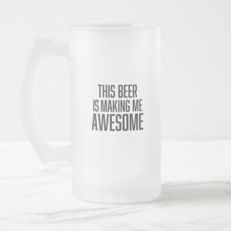 Funny this beer is making me awesome frosted glass beer mug