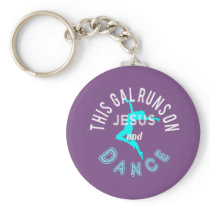Funny This Girl Runs on Jesus and Dance Keychain
