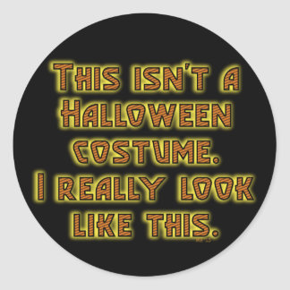 Funny This Isn't a Halloween Costume Classic Round Sticker