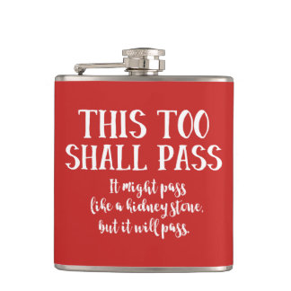 Funny This Too Shall Pass Motivational Quote Hip Flask