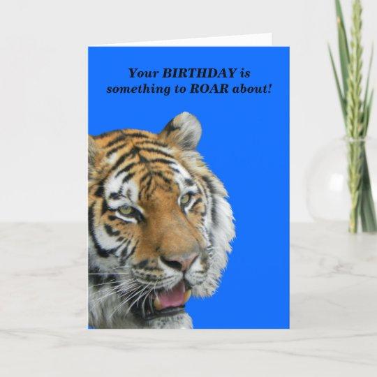 Funny Tiger Birthday Greeting Card Zazzle
