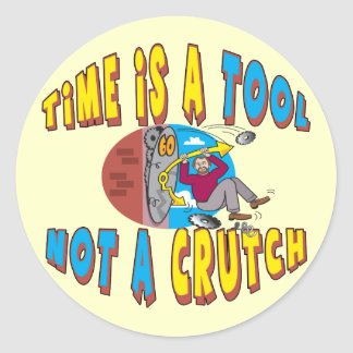 Funny Time Is A Tool T-shirts Gifts Classic Round Sticker