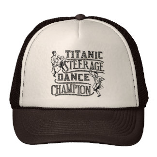 Funny Titanic Steerage Dance Champion Trucker Hat