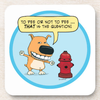 Funny To Pee Or Not To Pee Dog Coaster