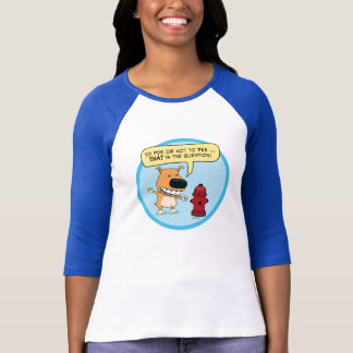 Funny To Pee Or Not To Pee Dog T-Shirt