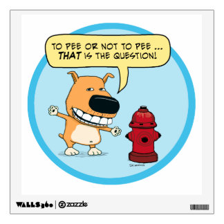 Funny To Pee Or Not To Pee Dog Wall Sticker
