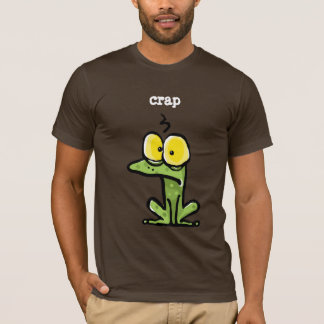 "Funny Toad or Frog thinking, ""CRAP"" T-Shirt"