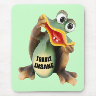 Funny Toadally Insane T-shirts Gifts Mouse Pad
