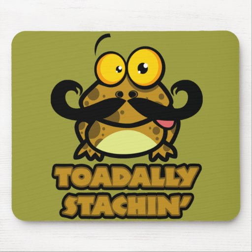 funny toadally stachin toad with a mustache mousepad