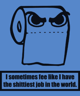 Funny Toilet Paper Meme - Worst Job In The World Tees