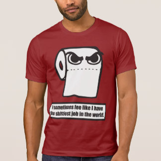 Funny Toilet Paper Meme - Worst Job In The World Tee Shirts