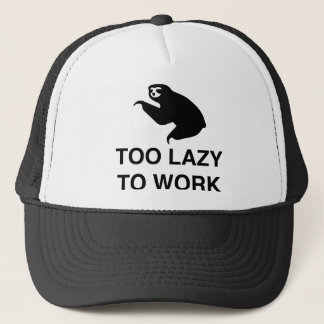 Funny Too lazy to work Sloth Trucker Hat