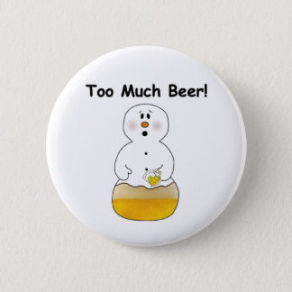 Funny Too Much Beer Button