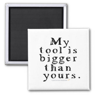 Funny Tool Lovers Big Tool Woodturning Woodworking 2 Inch Square Magnet