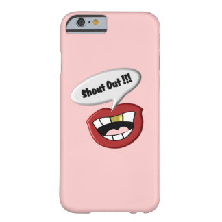 Funny Tooth Mouth Shout Out Pink Barely There iPhone 6 Case