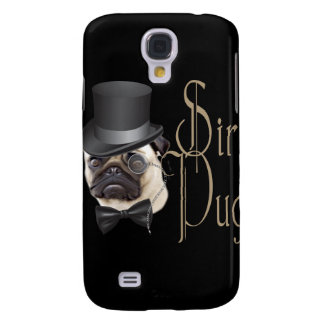 Funny Top Hat Monocle Sir Pug Dog Galaxy S4 Cover