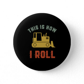 Funny Tractor Driver Farmer This Is How I Roll Button