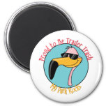 Funny Trailer Park Shirts and Gifts 2 Inch Round Magnet